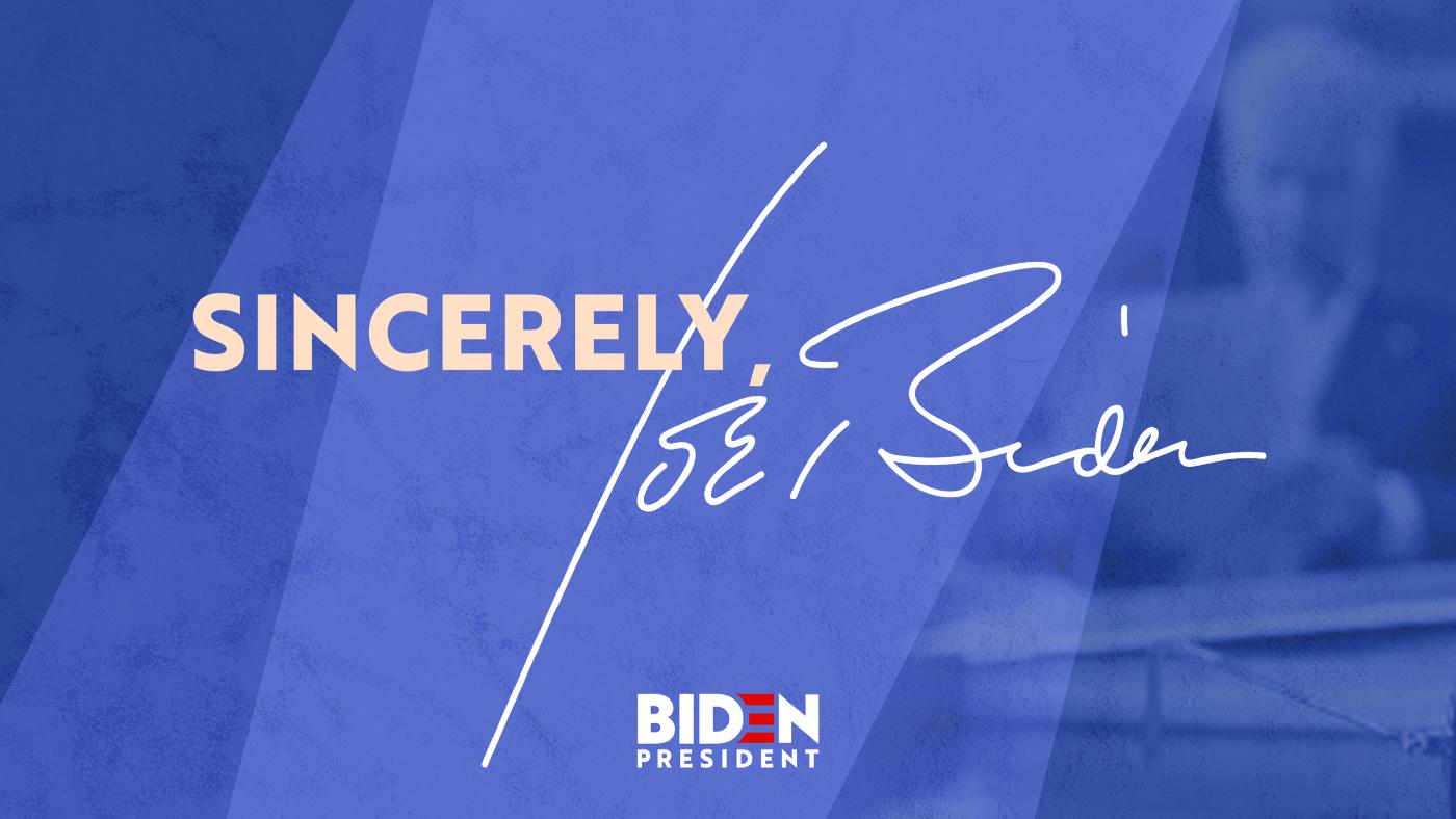 "A blue graphic that reads ""Sincerely, Joe Biden"" featuring Joe Biden's signature."