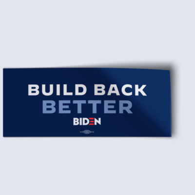 "Build Back Better (7.5"" x 3.75"" Vinyl Sticker)"