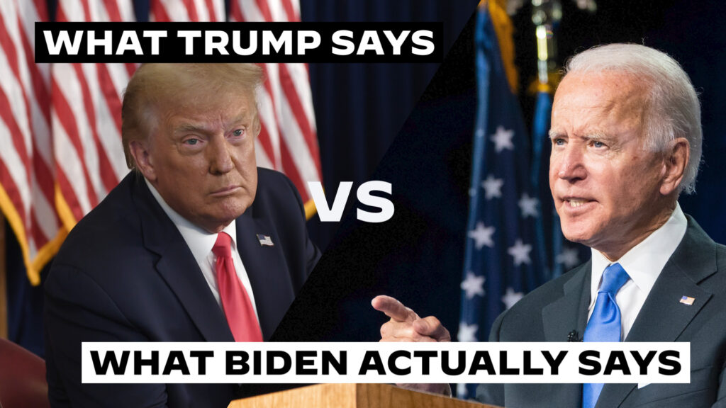 What Trump Says VS What Biden Actually Says