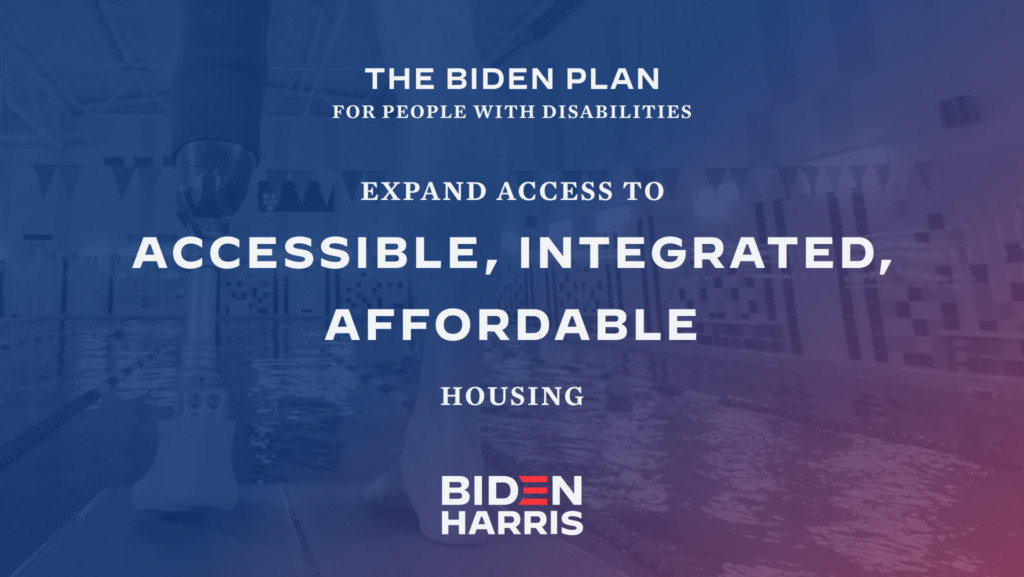 Downloadable rectangular graphic that says The Biden Plan for People with Disabilities Expand Access to Accessible, Integrated, Affordable Housing