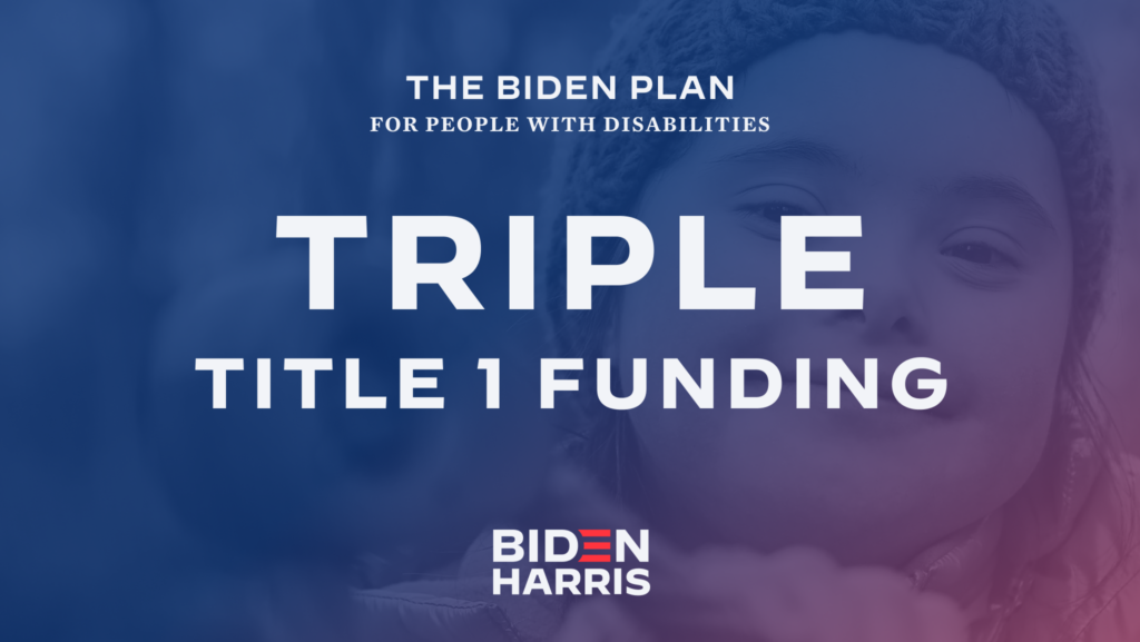 Downloadable rectangular graphic that says The Biden Plan for People with Disabilities Triple Title 1 Funding
