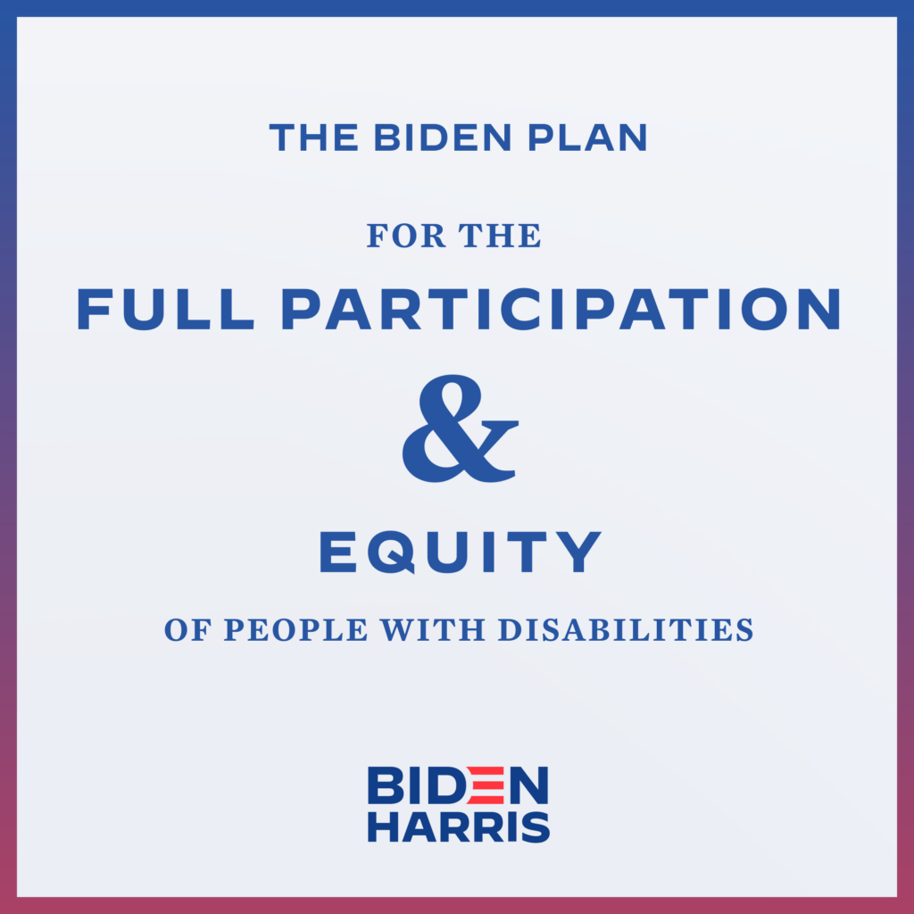 Downloadable square graphic that says The Biden Plan for the Full Participation and Equity of People with Disabilities