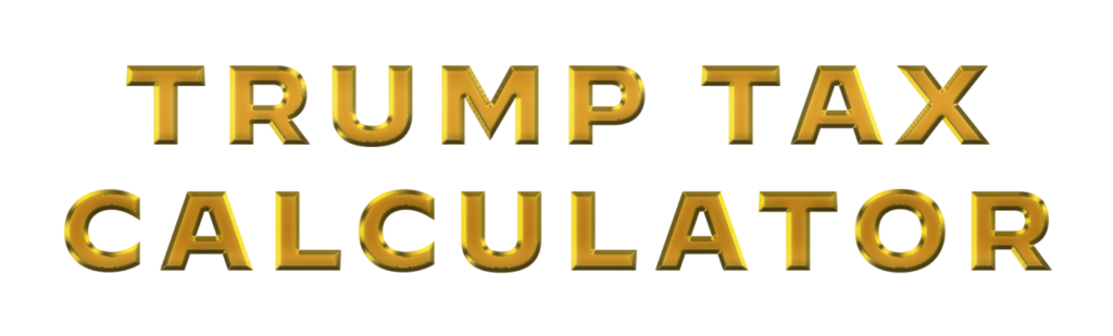 Trump Tax Calculator written in gold letters