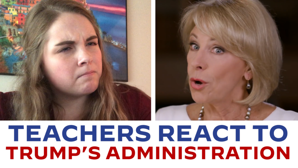 Teachers React to Donald Trump & Betsy DeVos on Education and Schools